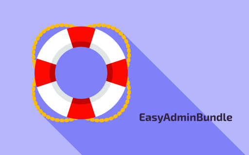EasyAdminBundle for an Amazing Admin Interface